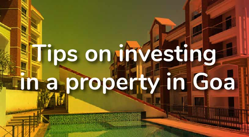 Tips on investing in a property in goa