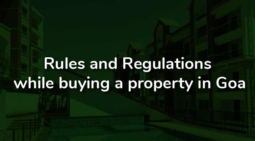 Rules and Regulations while buying a property in Goa
