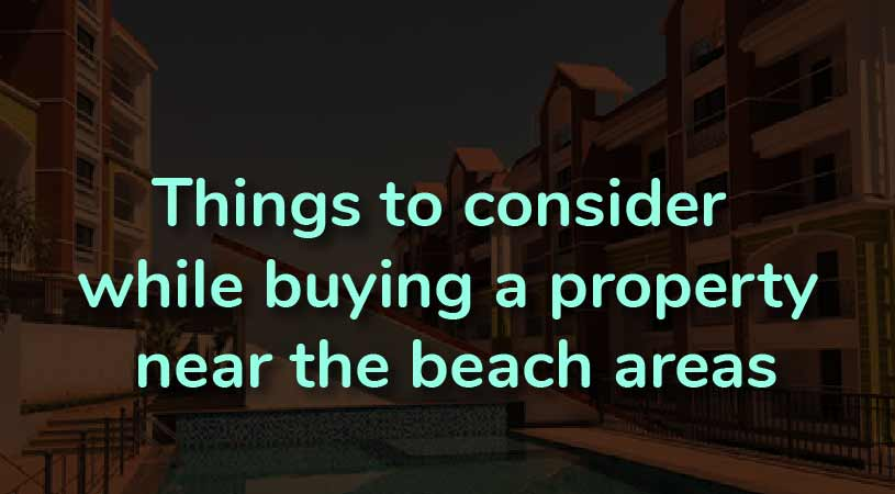 Things-to-consider-while-buying-a-property-near-the-beach-areas